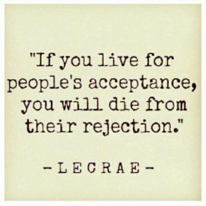 if-you-live-for-peoples-acceptance-lecrae-quotes-sayings-pictures