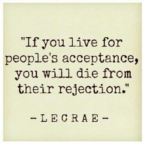 Ifyouliveforpeoplesacceptancelecraequotessayingspictures Simple Acceptance Quotes