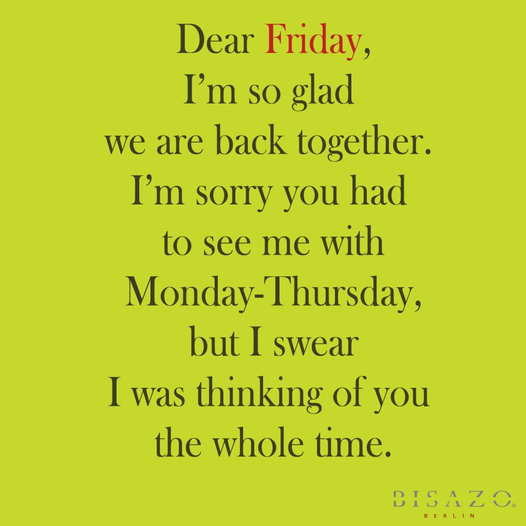 Friday Quote Of The Day Funny Friday Funnies Happy Friday And Friday